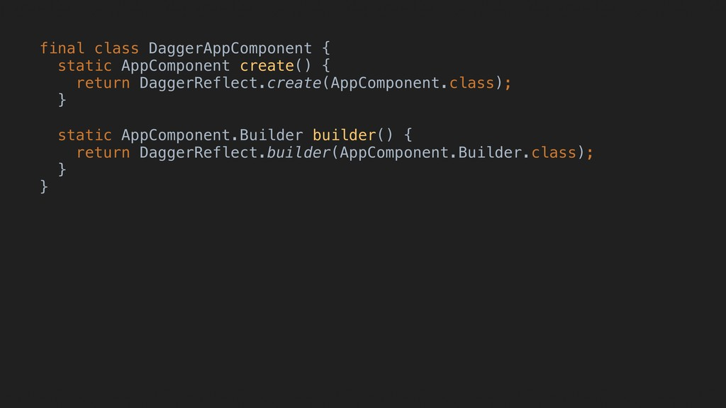 final class DaggerAppComponent { static AppComp...