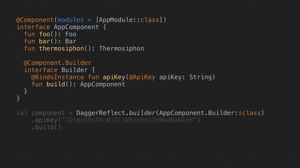 @Component(modules = [AppModule::class]) interf...