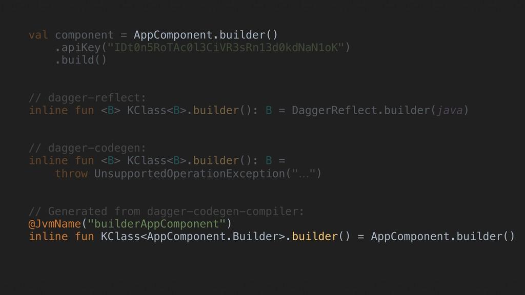 AppComponent.Builder::class.builder()G val comp...