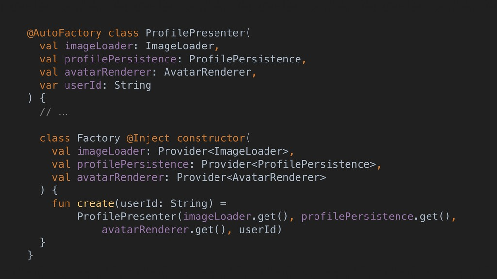 @AutoFactory class ProfilePresenter( val imageL...
