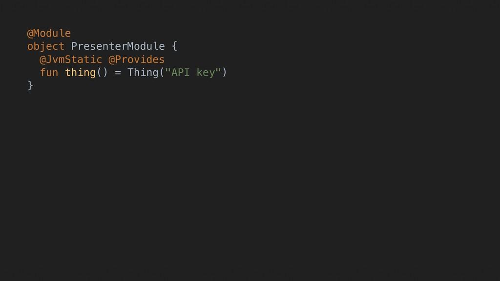 @Module object PresenterModule { @JvmStatic @Pr...