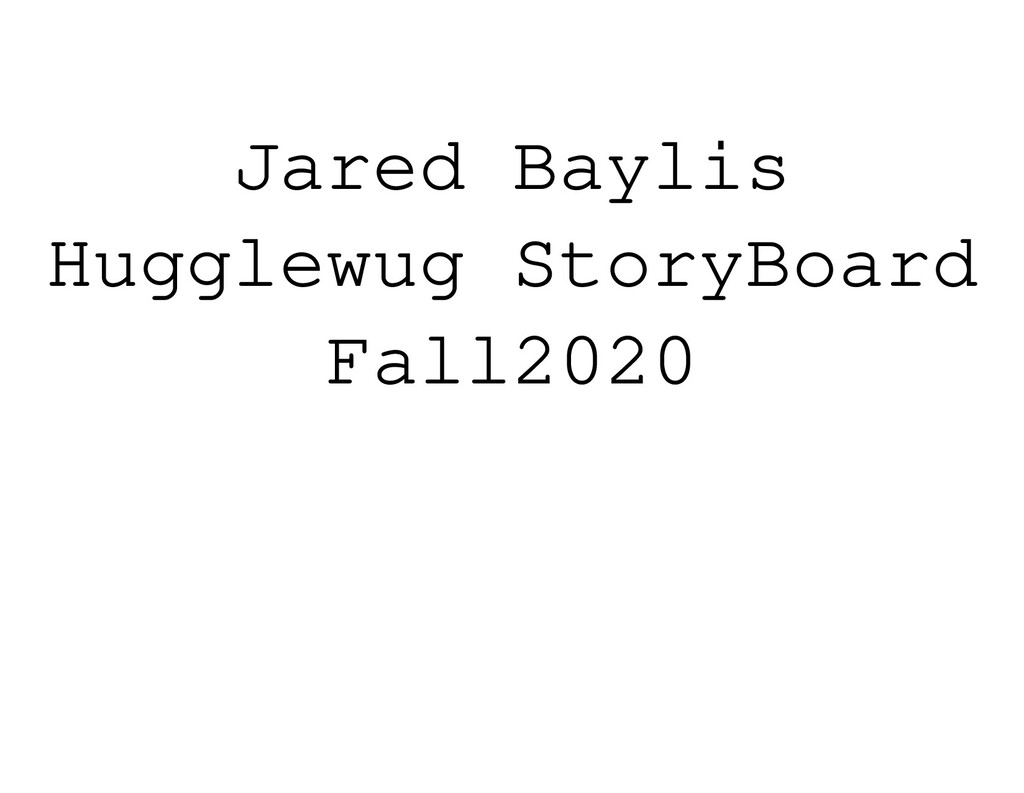 Jared Baylis Hugglewug StoryBoard Fall2020