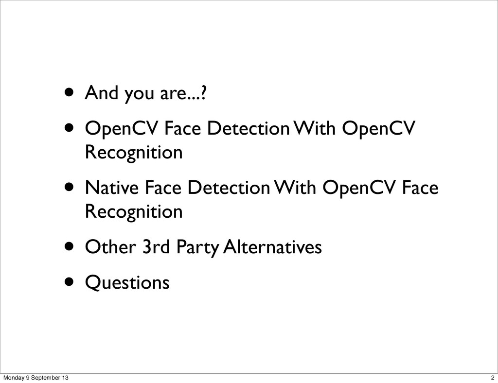 • And you are...? • OpenCV Face Detection With ...