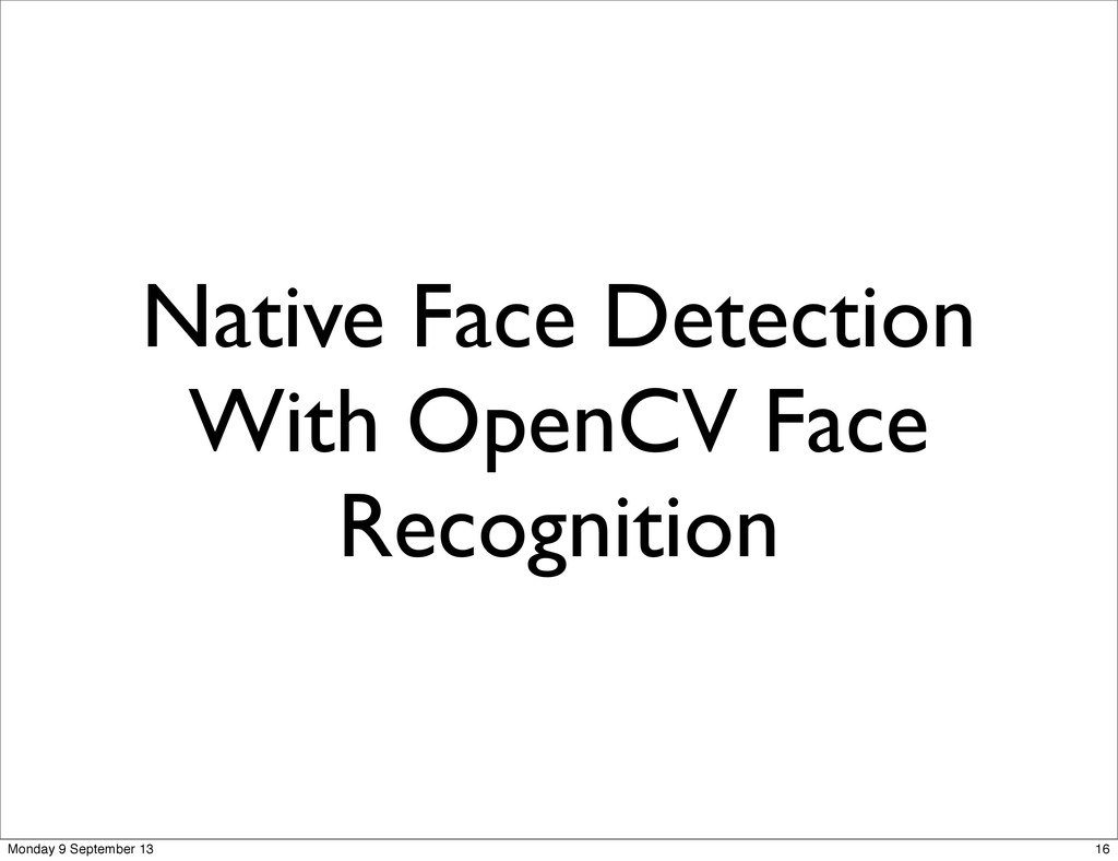 Native Face Detection With OpenCV Face Recognit...