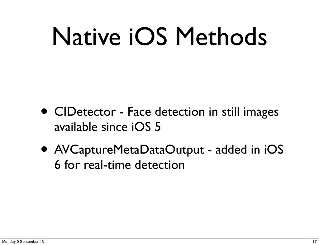 Native iOS Methods • CIDetector - Face detectio...