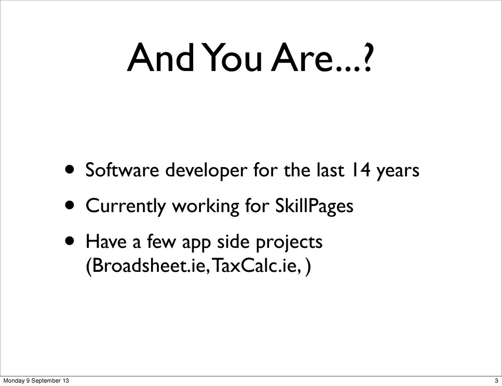 • Software developer for the last 14 years • Cu...