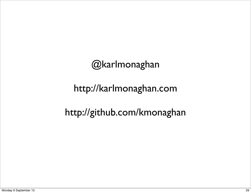 @karlmonaghan http://karlmonaghan.com http://gi...