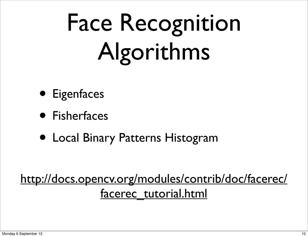 Face Recognition Algorithms • Eigenfaces • Fish...