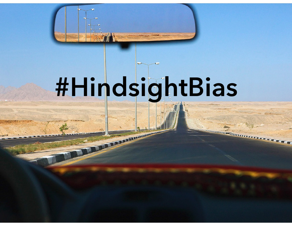 #ConfirmationBias #HindsightBias