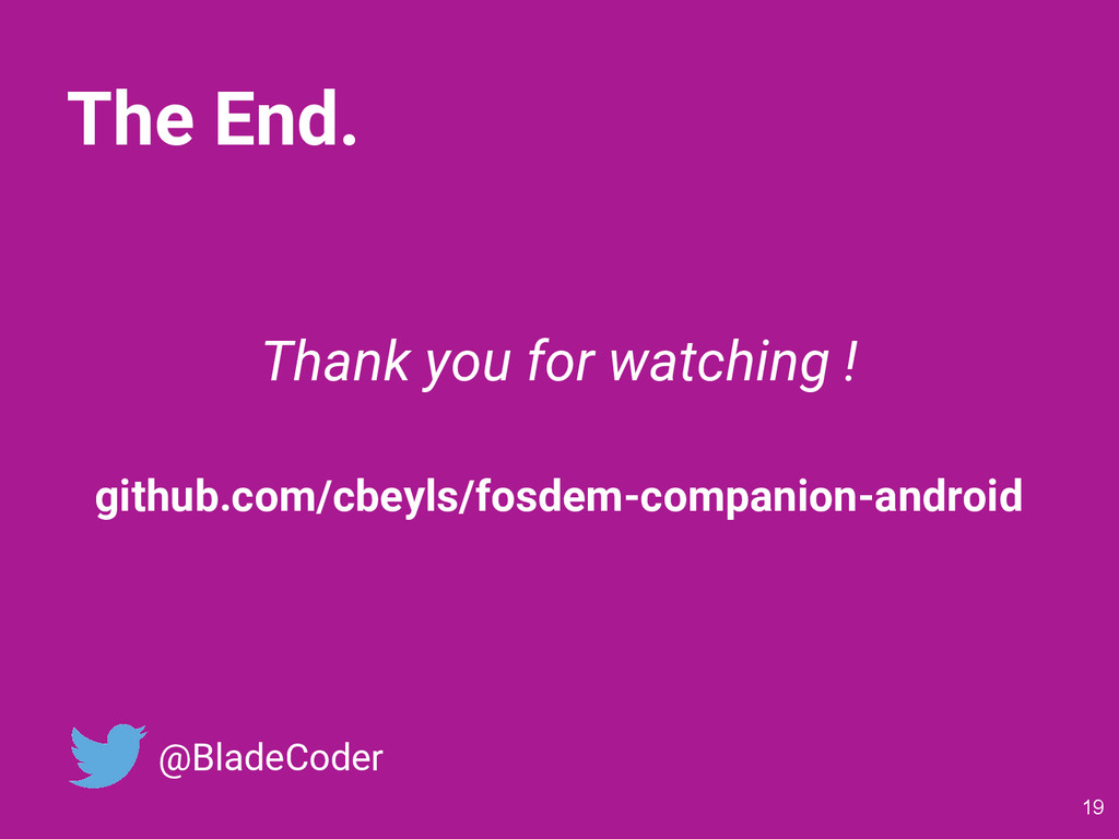 The End. Thank you for watching ! github.com/cb...