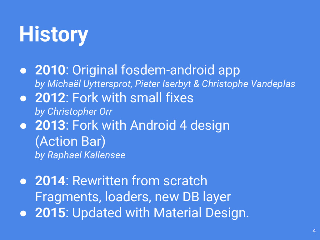History ● 2010: Original fosdem-android app by ...