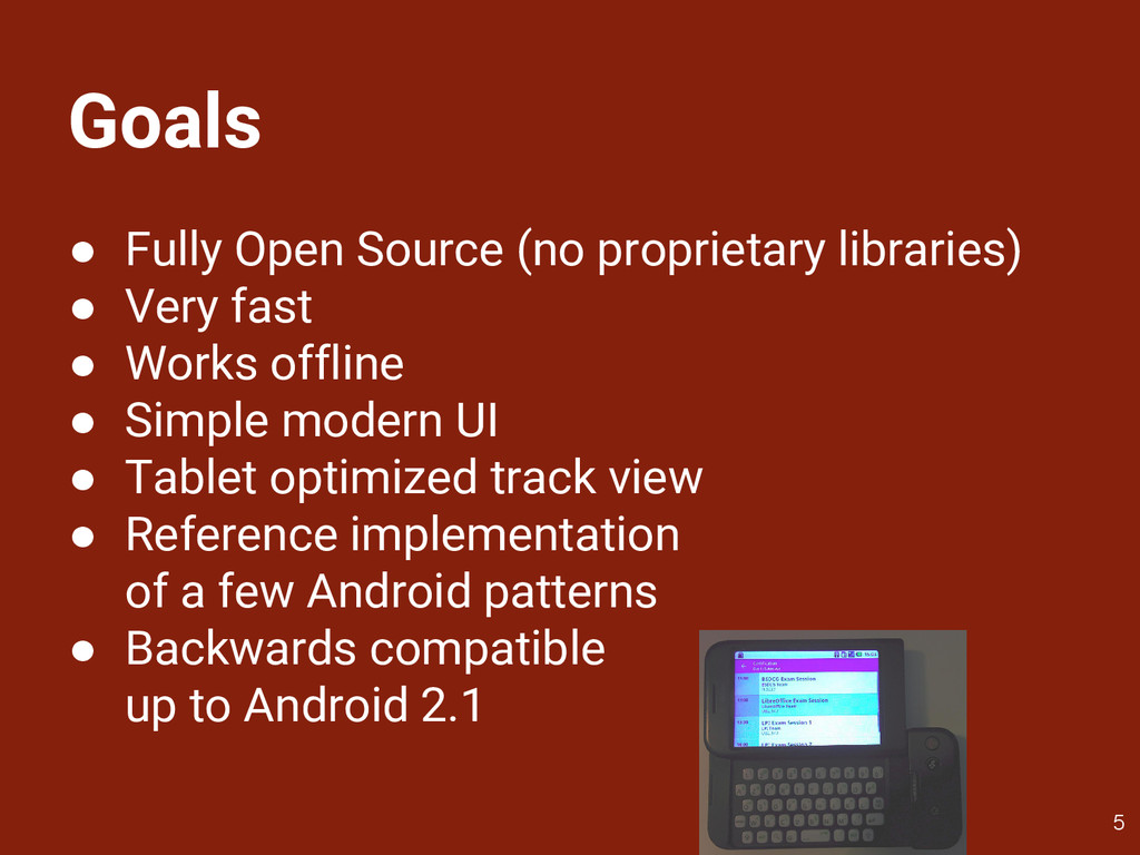 Goals ● Fully Open Source (no proprietary libra...