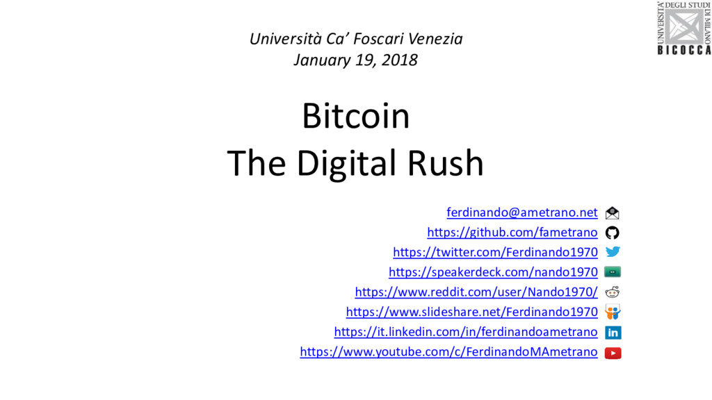 Bitcoin The Digital Rush ferdinando@ametrano.ne...