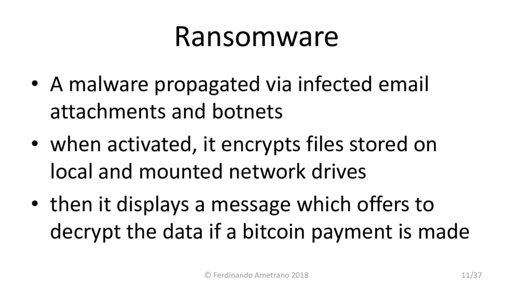 Ransomware • A malware propagated via infected ...
