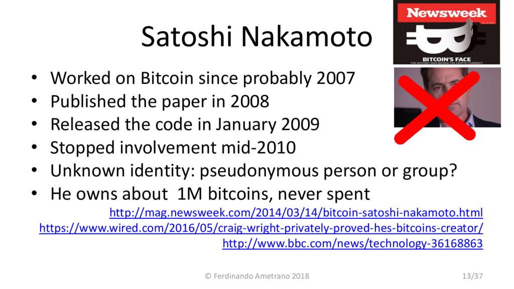 Satoshi Nakamoto • Worked on Bitcoin since prob...