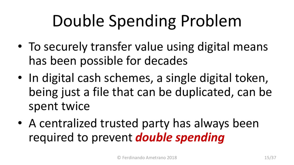 Double Spending Problem • To securely transfer ...