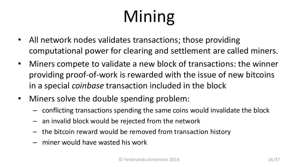 Mining • All network nodes validates transactio...