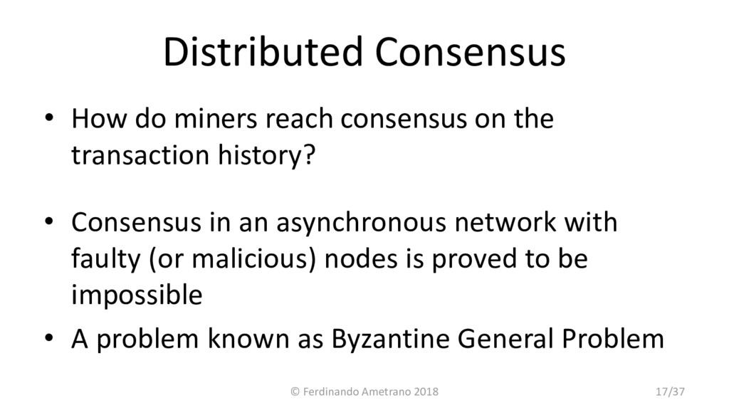 Distributed Consensus • How do miners reach con...