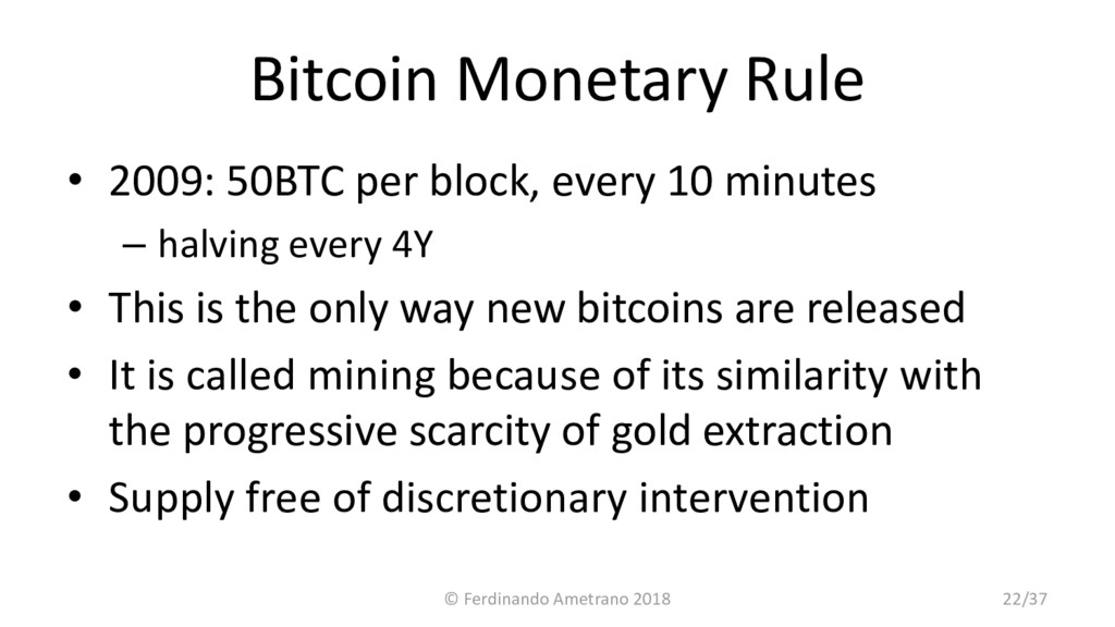 Bitcoin Monetary Rule • 2009: 50BTC per block, ...