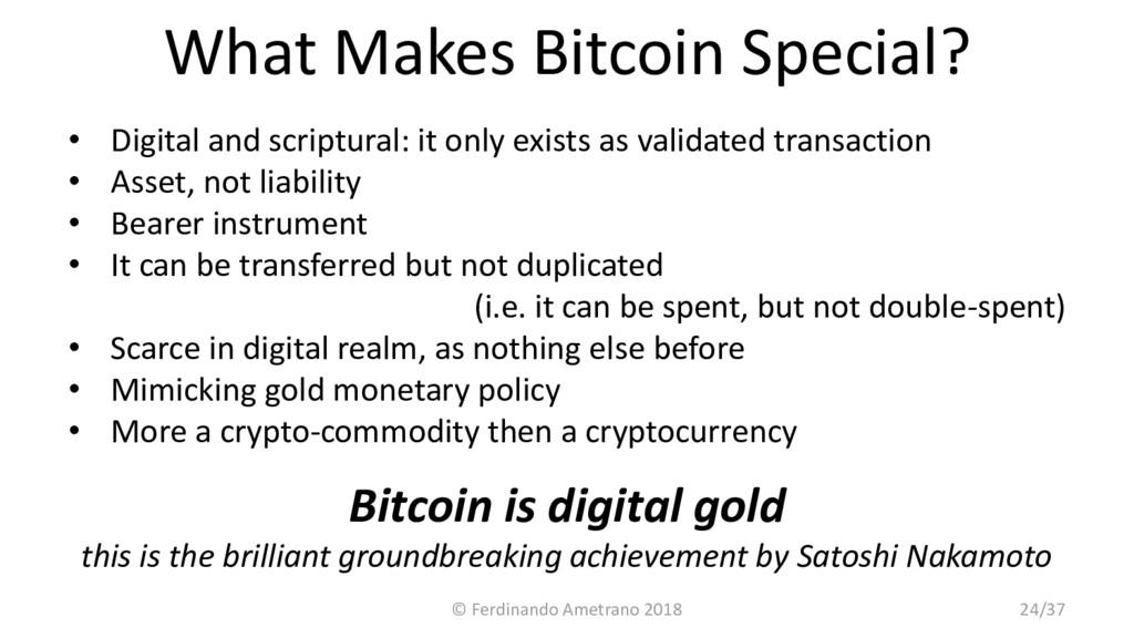 What Makes Bitcoin Special? • Digital and scrip...