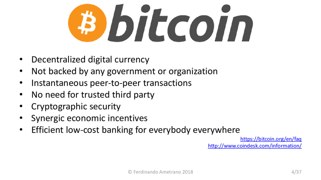 • Decentralized digital currency • Not backed b...