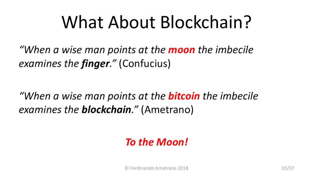 "What About Blockchain? ""When a wise man points ..."