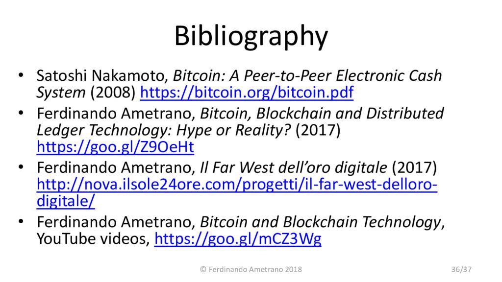 Bibliography • Satoshi Nakamoto, Bitcoin: A Pee...