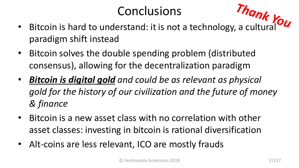 Conclusions • Bitcoin is hard to understand: it...