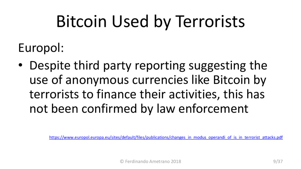 Bitcoin Used by Terrorists Europol: • Despite t...