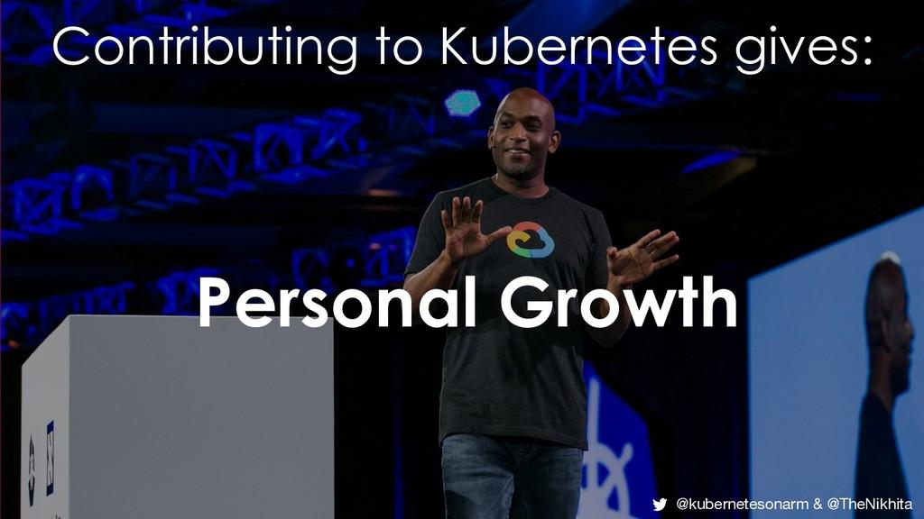 Personal Growth @kubernetesonarm & @TheNikhita ...