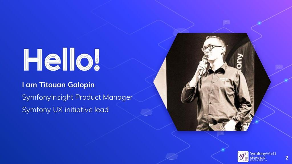 Hello! I am Titouan Galopin SymfonyInsight Prod...