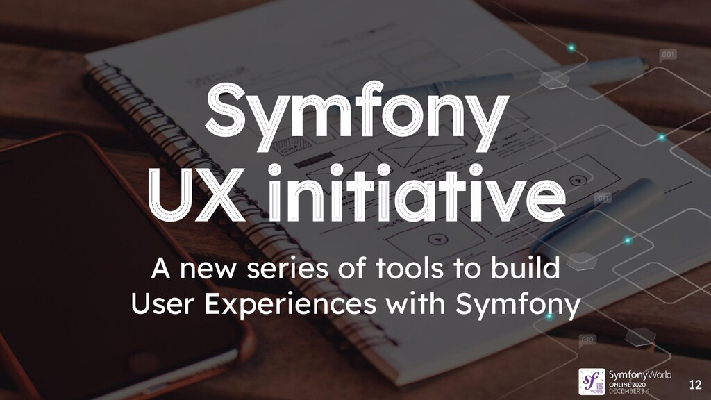 Symfony UX initiative 12 A new series of tools ...