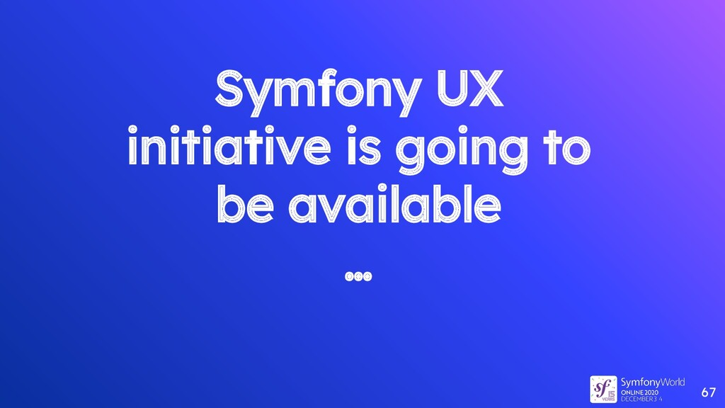 Symfony UX initiative is going to be available ...