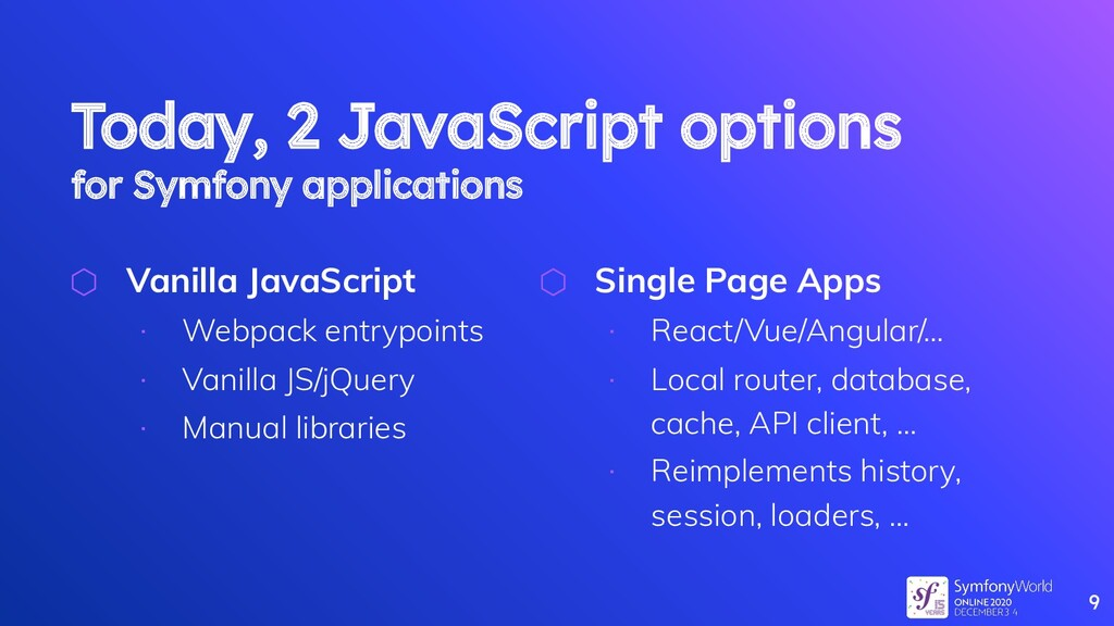 Today, 2 JavaScript options for Symfony applica...