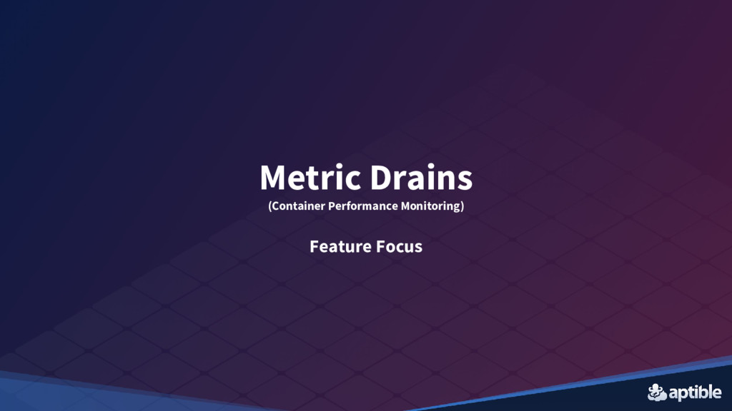 Metric Drains (Container Performance Monitoring...