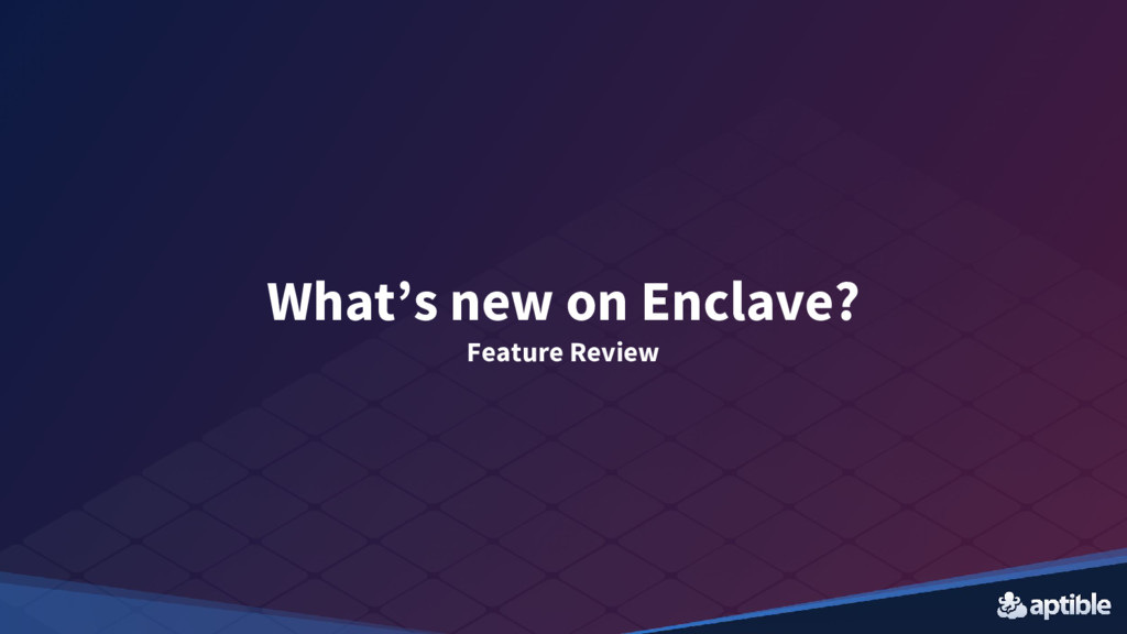What's new on Enclave? Feature Review
