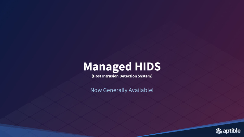 Managed HIDS (Host Intrusion Detection System) ...