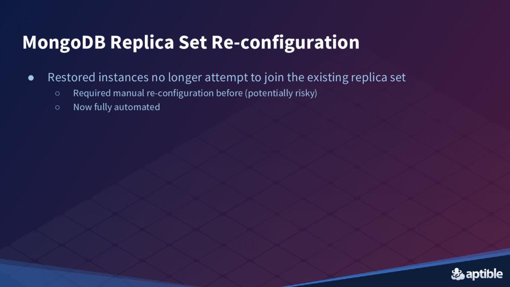 MongoDB Replica Set Re-configuration ● Restored...