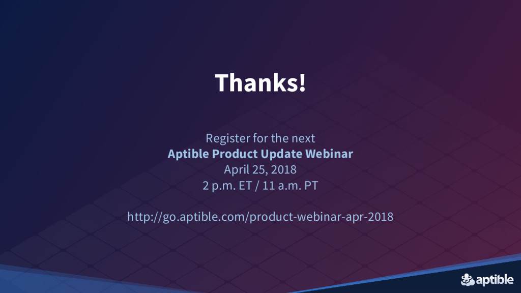 Thanks! Register for the next Aptible Product U...