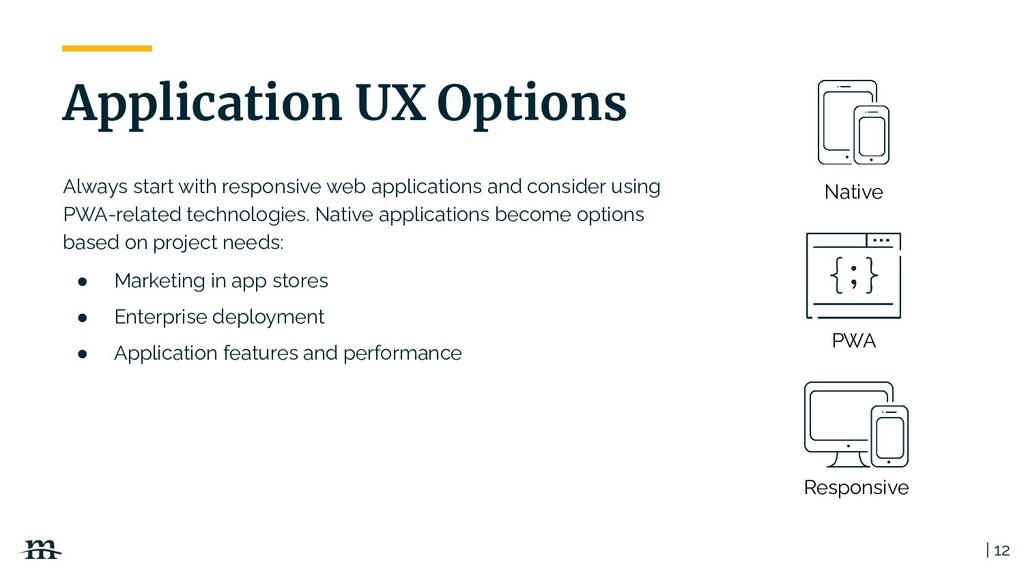 Always start with responsive web applications a...