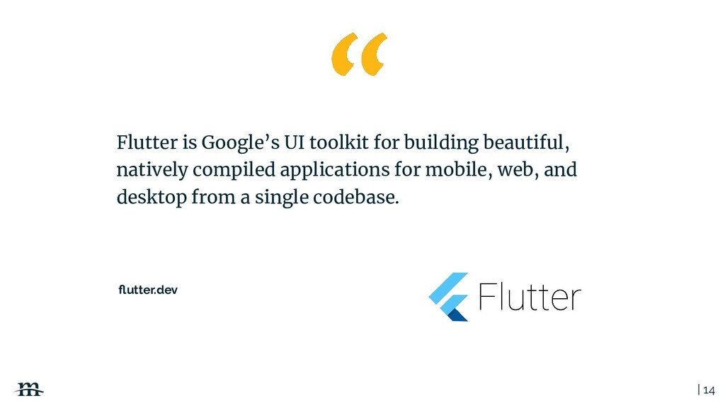 | 14 Flutter is Google's UI toolkit for buildin...