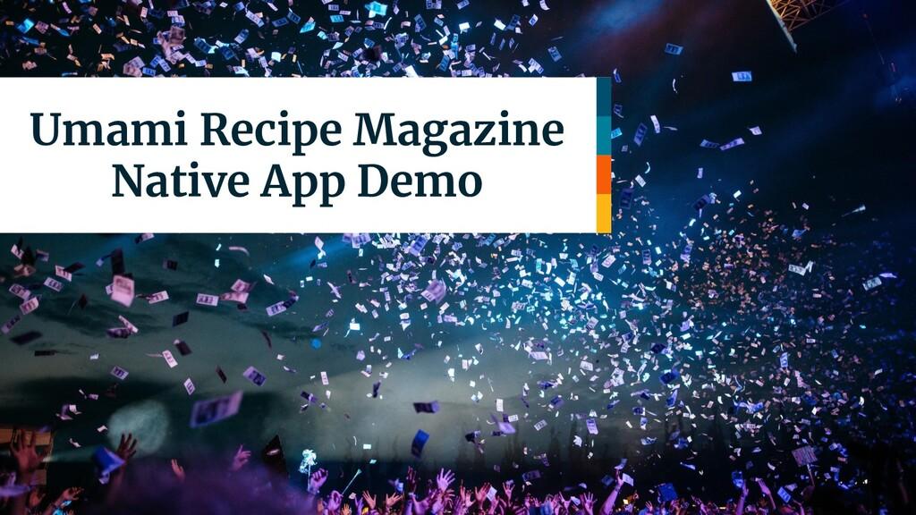 Umami Recipe Magazine Native App Demo