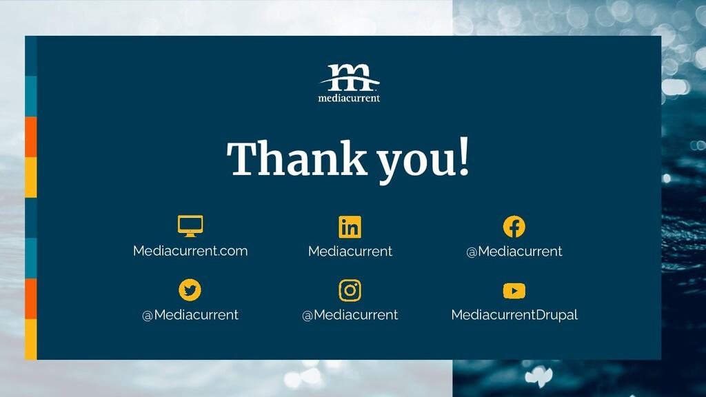 Thank you! @Mediacurrent Mediacurrent @Mediacur...