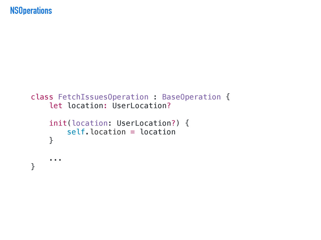 NSOperations class FetchIssuesOperation : BaseO...