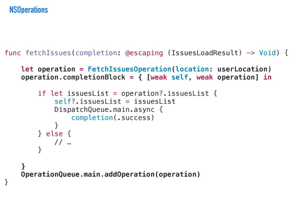 NSOperations func fetchIssues(completion: @esca...