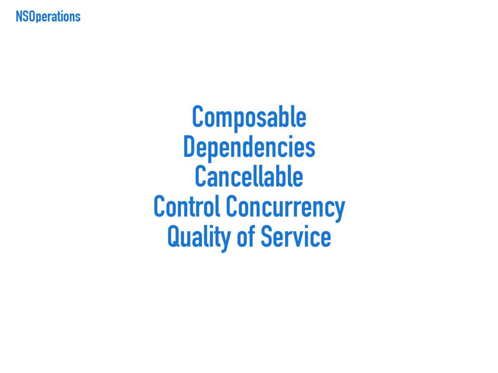 NSOperations Composable Dependencies Cancellabl...