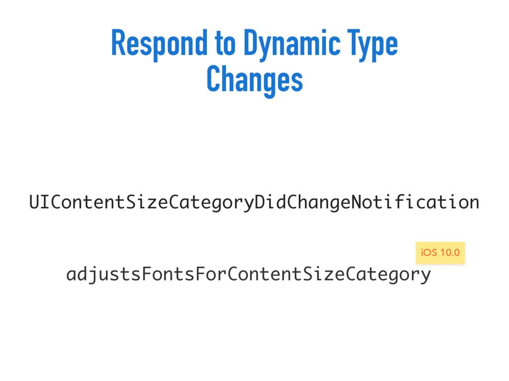 Respond to Dynamic Type Changes UIContentSizeCa...