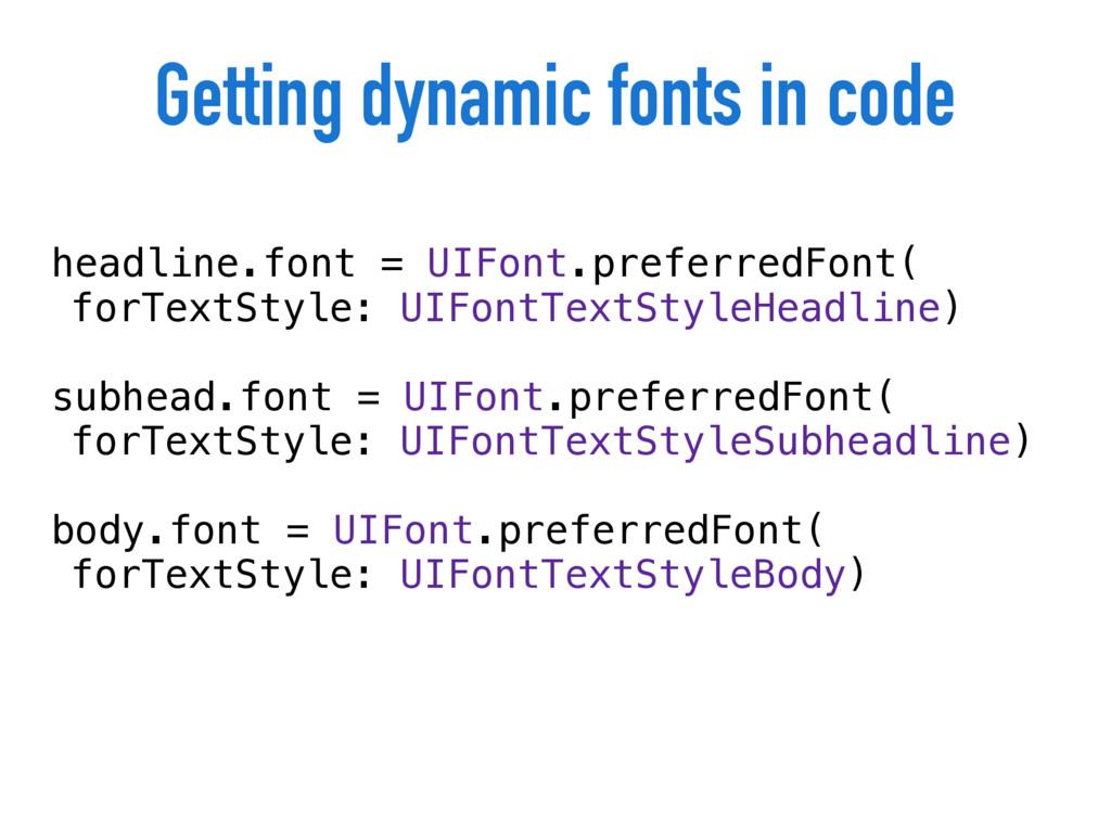 Getting dynamic fonts in code headline.font = U...