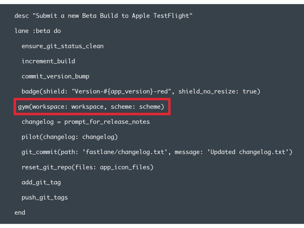 """desc """"Submit a new Beta Build to Apple TestFlig..."""