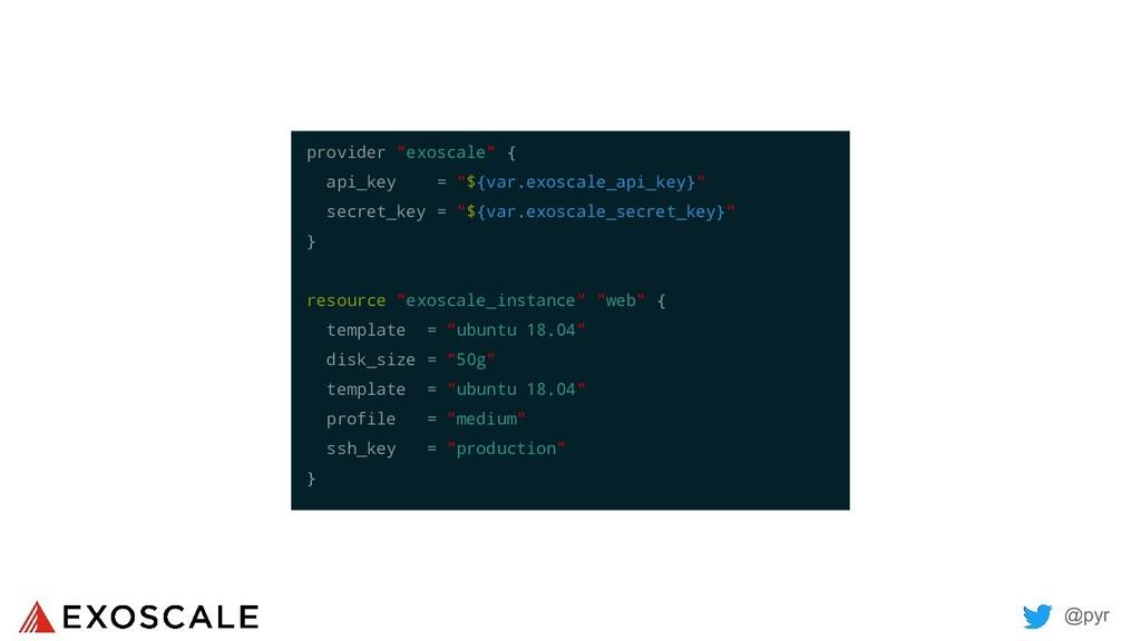 """@pyr provider """"exoscale"""" { api_key = """"${var.exo..."""